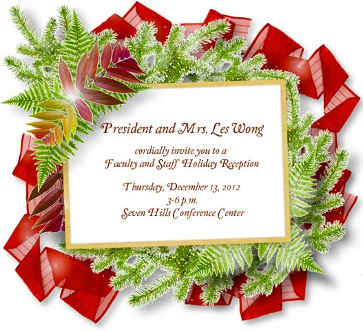 and Mrs. Les Wong cordially invite you to a faculty and staff holiday ...